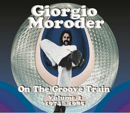 Giorgio Moroder / On The Groove Train Volume 2 1974-1985