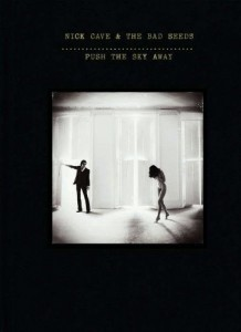 Nick Cave and the Bad Seeds / Push The Sky Away deluxe edition