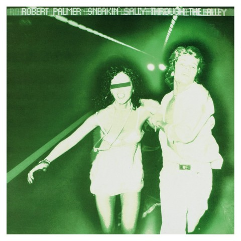 Robert Palmer / Sneaking Sally Through The Alley reissue