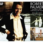ROBERT PALMER Sneakin Sally + Pressure Drop reissues