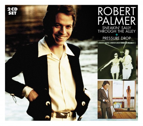 ROBERT PALMER Sneakin Sally + Pressure Drop