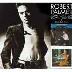 ROBERT PALMER Some People + Double Fun reissues