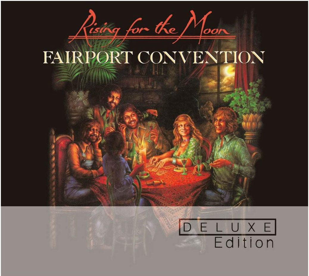 Fairport Convention / Rising For The Moon deluxe edition