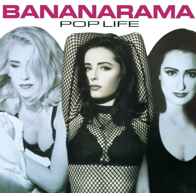 Bananarama 2CD+DVD reissues / Pop Life