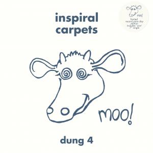 Inspiral Carpets / Dung 4 reissue
