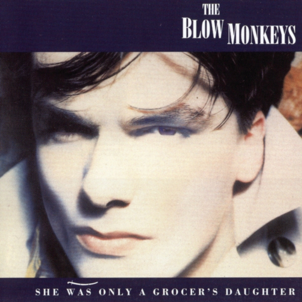 "Blow Monkeys / ""She Was Only A Grocer's Daughter"" 2CD track listing"