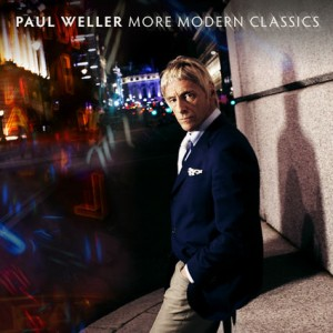 Paul Weller / More Modern Classics