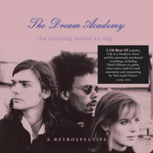 The Dream Academy / The Morning Lasted All Day retrospective