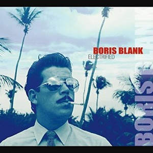 Boris Blank / Electrified deluxe