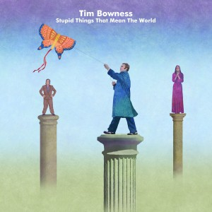 Tim Bowness / Stupid Things That Mean The World / new album