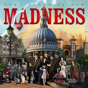 Madness / Can't Touch Us Now / new album