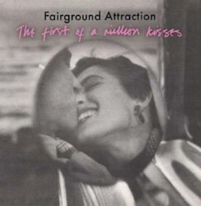 Fairground Attraction / First Of A Million Kisses 2CD deluxe edition