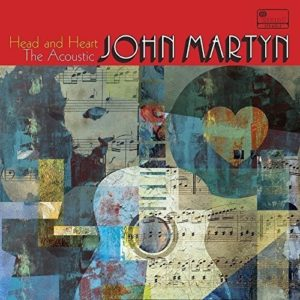 John Martyn / Head and Heart: The Acoustic John Martyn