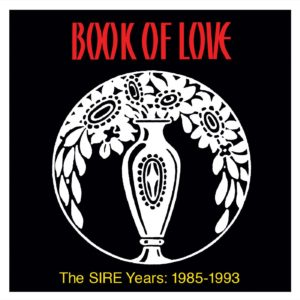 Book of Love / The Sire Years 1985-1993 / newly remastered CD anthology