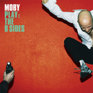 Moby / Play: The B Sides vinyl LP