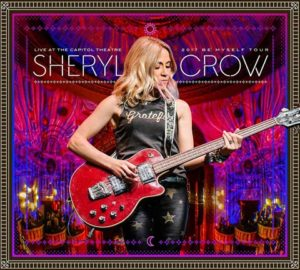 Sheryl Crow / Live at the Capitol Theatre 2017 Be Myself Tour