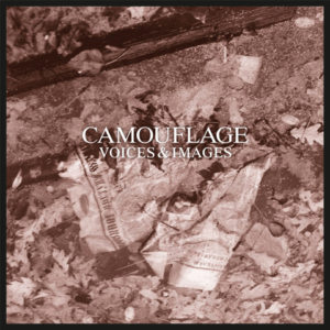 Camouflage / Voices and Images 30th anniversary reissue