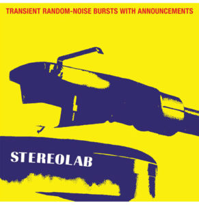 Stereolab / 3LP and 2CD reissues