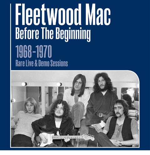 Fleetwood Mac / Before The Beginning 1968-1970: Rare Live & Demo Sessions