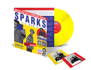 Sparks / Gratuitous Sax & Senseless Violins yellow vinyl LP + 2CD reissue