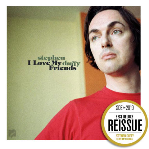 SDE's Best Reissues of 2019. BEST DELUXE REISSSUE: Stephen Duffy: I Love My Friends (Needle Mythology)