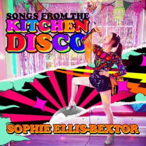 Sophie Ellis Bextor / Songs From The Kitchen Diso