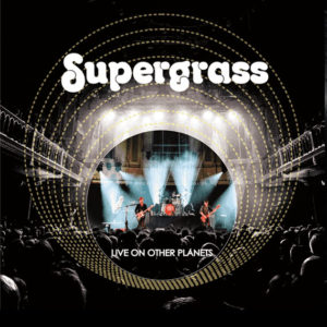 Supergrass / Live On Other Planets