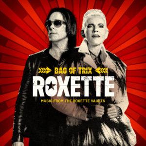 Roxette / Big of Trix