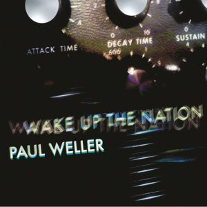 Paul Weller / Wake Up The Nation 10th anniversary remix