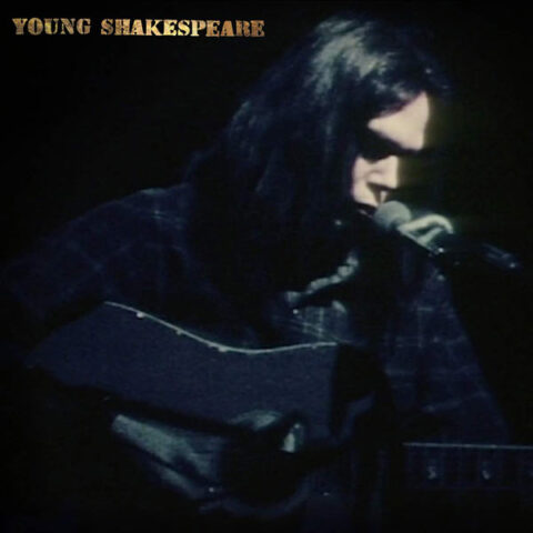 Neil Young / Young Shakespeare